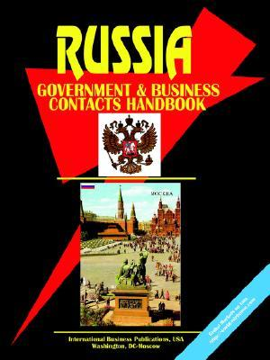 Russia Government and Business Contacts Handbook  by  USA International Business Publications