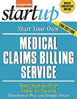 Start Your Own Medical Claims Billing Service: Your Step-By-Step Guide to Success