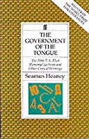 The Government Of The Tongue: The 1986 T. S. Eliot Memorial Lectures And Other Critical Writings