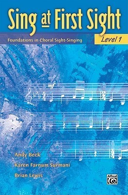 Sing at First Sight, Bk 1: Foundations in Choral Sight-Singing  by  Karen Surmani