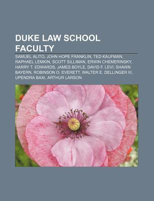 Duke Law School Faculty: Samuel Alito, John Hope Franklin, Ted Kaufman, Raphael Lemkin, Scott Silliman, Erwin Chemerinsky, Harry T. Edwards  by  Source Wikipedia
