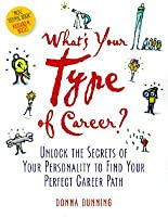 What's Your Type of Career?: Unlock the Secrets of Your Personality to Find Your Perfect Career Path