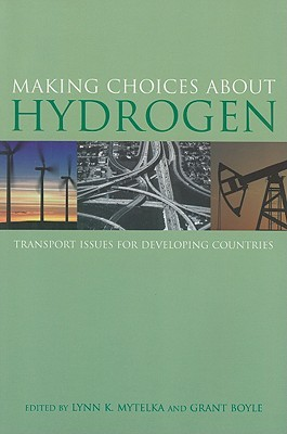 Making Choices about Hydrogen: Transport Issues for Developing Countries  by  Lynn K. Mytelka
