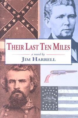 Their Last Ten Miles  by  Jim Harrell