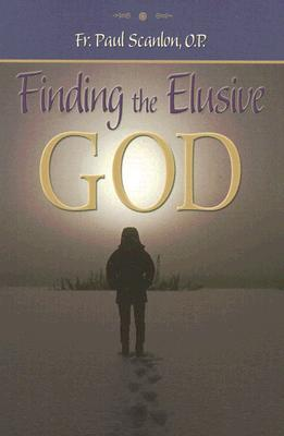 Finding the Elusive God  by  Paul Scanlon