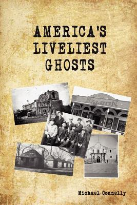 Americas Liveliest Ghosts  by  Michael   Connelly