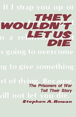 They Wouldnt Let Us Die  by  Stephen A. Rowan