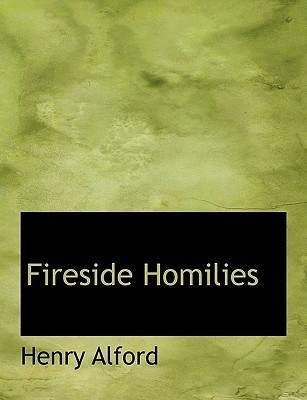 Fireside Homilies  by  Henry Alford