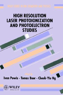 High Resolution Laser Photoionization and Photoelectron Studies  by  Ivan Powis