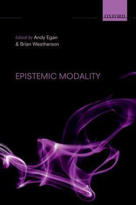 Epistemic Modality Andy Egan
