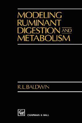 Modeling Ruminant Digestion and Metabolism R.L. Baldwin