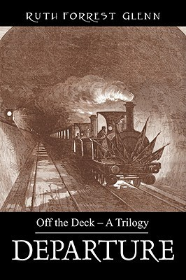 Departure: Off the Deck - A Trilogy  by  Ruth Forrest Glenn
