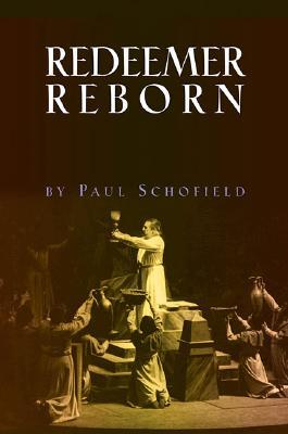 The Redeemer Reborn: Parsifal as the Fifth Opera of Wagners Ring Paul Schofield