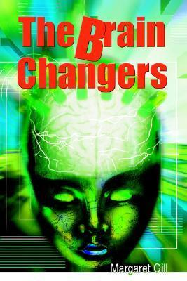 The Brain Changers Margaret Gill