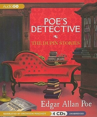 Poes Detective: The Dupin Stories Edgar Allan Poe