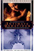 Intimate Behavior: A Zoologist's Classic Study of Human Intimacy