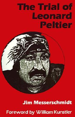 The Trial of Leonard Peltier  by  Jim Messerschmidt