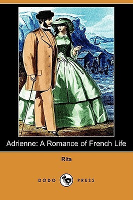 Adrienne: A Romance of French Life  by  Rita