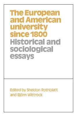The European and American University Since 1800 Sheldon Rothblatt