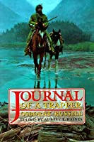 Osborne Russell's Journal of a Trapper:: Edited from the Original Manuscript in the William Robertson Coe Collection of Western Americana in the Yale University Library: With a Biography of Osborne Russell and Maps of His Travels While a Trapper in the...