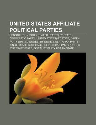 United States Affiliate Political Parties: Constitution Party (United States)  by  State, Democratic Party (United States) by State by Source Wikipedia