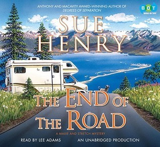 The End of the Road: A Maxie and Stretch Mystery Sue Henry