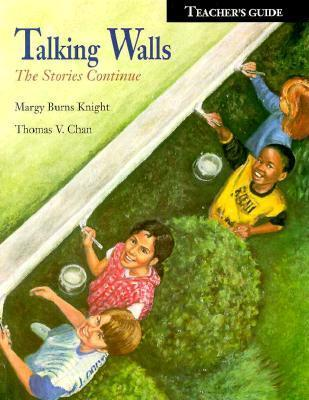 Talking Walls: The Stories Continue : Teachers Guide Margy Burns Knight