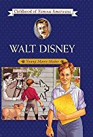 Walt Disney, Young Movie Maker (Childhood of Famous Americans (Sagebrush))