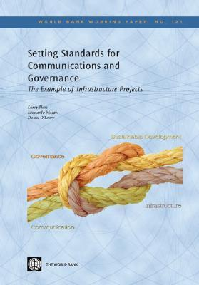 Setting Standards for Communications and Governance: The Example of Infrastructure Projects  by  Lawrence J.M. Haas