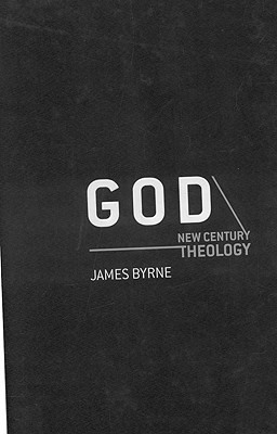 God: Thoughts in an Age of Uncertainty James M. Byrne