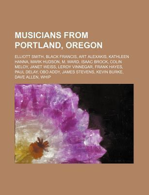 Musicians from Portland, Oregon: Elliott Smith, Black Francis, Art Alexakis, Kathleen Hanna, Mark Hudson, M. Ward, Isaac Brock, Colin Meloy Source Wikipedia