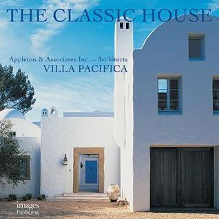 The Classic House: Villa Pacifica  by  Images Publishing