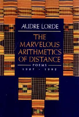 The Marvelous Arithmetics of Distance: Poems, 1987-1992  by  Audre Lorde