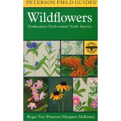A Field Guide to Wildflowers: Northeastern and North-central North America - Roger Tory Peterson, Margaret McKenny