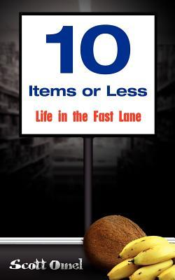 10 Items or Less Life in the Fast Lane  by  Scott Omel