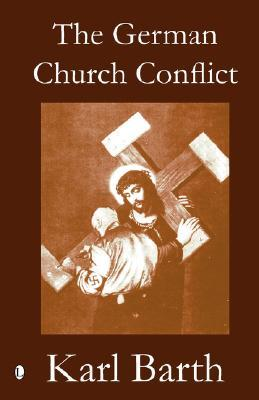 The German Church Conflict Karl Barth