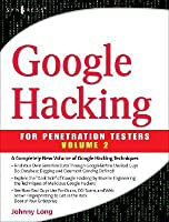 Google Hacking for Penetration Testers, Volume 2