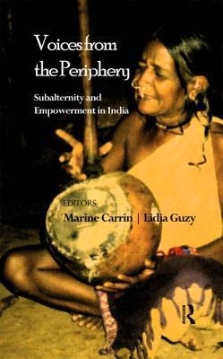 Voices from the Periphery: Subalternity and Empowerment in India  by  Marine Carrin