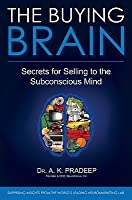 The Buying Brain: Secrets for Selling to the Subconscious Mind