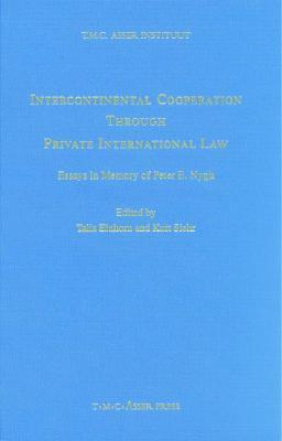 Intercontinental Cooperation Through Private International Law: Essays in Memory of Peter E. Nygh Talia Einhorn
