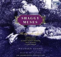 Shaggy Muses: The Dogs Who Inspired Elizabeth Barrett Browning, Emily Bronte, Emily Dickinson, Edith Wharton, and Virginia Woolf