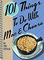 101 Things to Do with Mac & Cheese