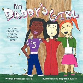 Im Daddys Girl: A Book about Me and My Heavenly Father  by  Raquel Russell