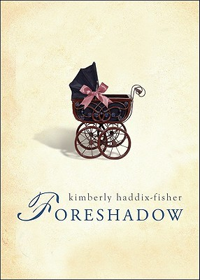 Foreshadow  by  Kimberly Haddix-Fisher
