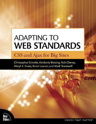 Adapting to Web Standards: CSS and Ajax for Big Sites Christopher Schmitt