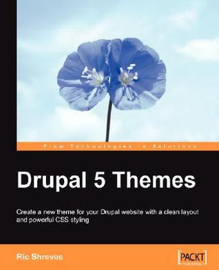Drupal 5 Themes  by  Ric Shreves