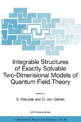 Integrable Structures of Exactly Solvable Two-Dimensional Models of Quantum Field Theory  by  S. Pakuliak