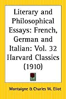 Literary and Philosophical Essays: French, German and Italian: Part 32 Harvard Classics