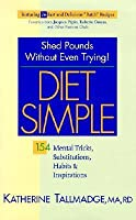Diet Simple: 154 Mental Tricks, Substitutions, Habits and Inspirations