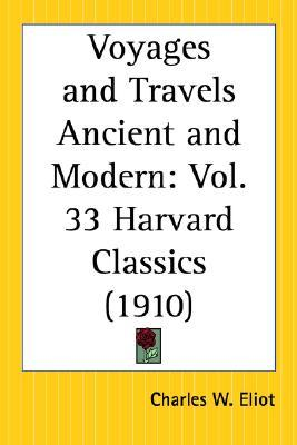Voyages and Travels Ancient and Modern: Part 33 Harvard Classics Charles William Eliot